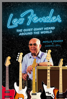 Leo Fender - The Quiet Giant Heard Around The World