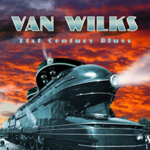 Van Wilks - 21st Century Blues