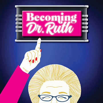 Becoming Dr Ruth - Music Theatre of Connecticut